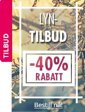 LYN-TILBUD -40% på et utvalg produkter