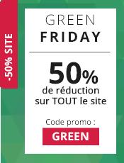 Green Friday 50% de réduction