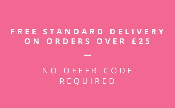 Free Standard Delivery When you spend £25