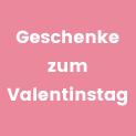 Geschenkideen zum <br/>Valentinstag