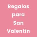 Ideas de regalo para <br/>San Valentín