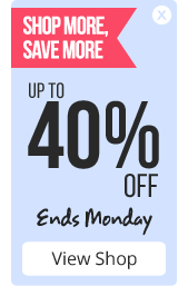 Shop more, Save more - up to 40% off